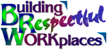 Building Respectful Workplaces